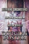 Delivering Circumstance: Love Can Be Dangerous...When She Believes It