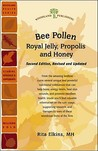 Bee Pollen, Royal Jelly, Propolis, and Honey