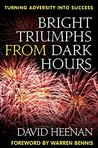 Bright Triumphs from Dark Hours: Turning Adversity Into Success