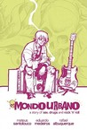 Mondo Urbano: A Sex, Drugs and Rock'n'roll Story.