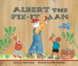 Albert the Fix-It Man by Janet Lord
