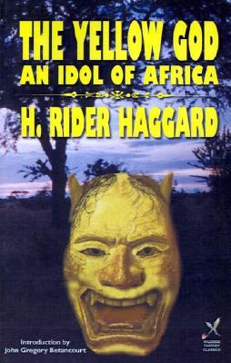 The Yellow God by H. Rider Haggard