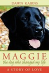 Maggie the Dog Who Changed My Life