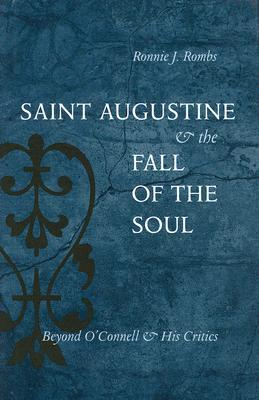 Saint Augustine & the Fall of the Soul: Beyond O'Connell & His Critics