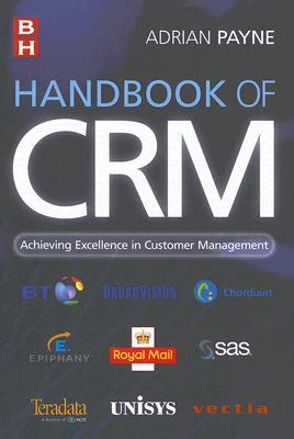 Handbook of CRM: Achieving Excellence in Customer Management