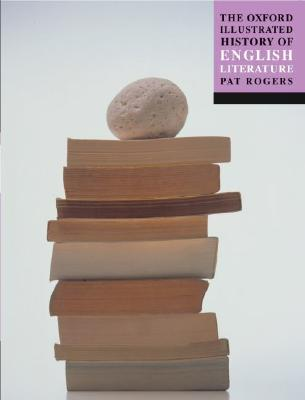 The Oxford Illustrated History of English Literature by Pat Rogers