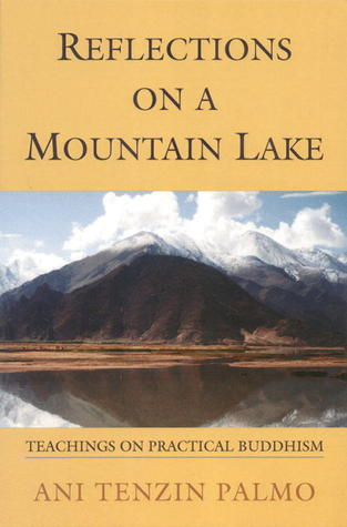 Reflections On A Mountain Lake by Tenzin Palmo