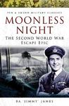 Moonless Night: The World War Two Escape Epic