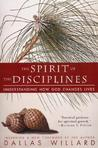 The Spirit of the Disciplines  by Dallas Willard