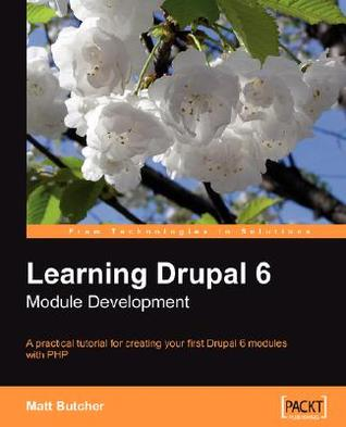 Learning Drupal 6 Module Development by Matt Butcher