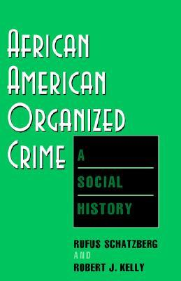 African American Organized Crime: A Social History