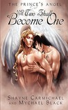 And the Two Shall Become One by Shayne Carmichael