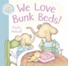We Love Bunk Beds!