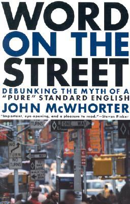 """Word on the Street: Debunking the Myth of """"Pure"""" Standard English"""
