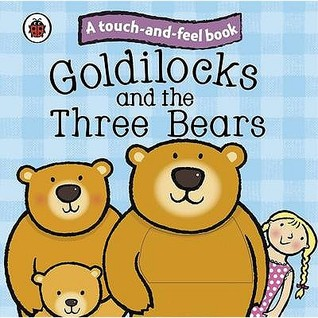 Touch and Feel Fairy Tales Goldilocks and the Three Bears