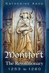 Montfort: The Revolutionary -  1253 to 1260 (Monfort, #3)