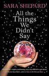 All The Things We Didn't Say by Sara Shepard