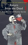 Return from the Dead: A Collection of Classic Mummy Stories