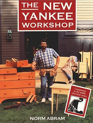 The New Yankee Workshop by Norm Abram