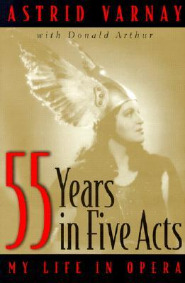 55 Years in Five Acts: My Life in Opera
