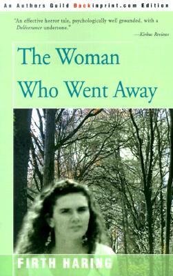 The Woman Who Went Away by Firth Haring
