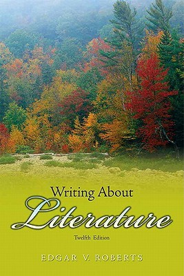Writing about Literature by Edgar Roberts