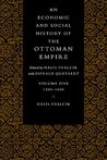 An Economic and Social History of the Ottoman Empire 1300 - 1600 by Halil İnalcık