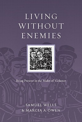 Living without Enemies by Samuel Wells