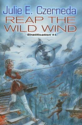 Reap the Wild Wind (Stratification, #1)