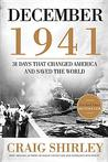 December 1941: The Month That Changed America And Saved The World