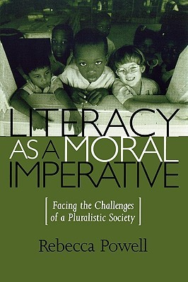 Literacy as a Moral Imperative by Rebecca Powell