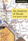 Conjunctions #44, An Anatomy Of Roads: The Quest Issue