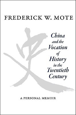 China and the Vocation of History in the Twentieth Century: A Personal Memoir