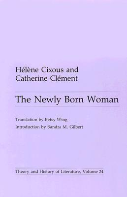 The Newly Born Woman
