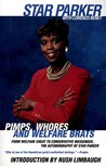 Pimps, Whores and Welfare Brats: From Welfare Cheat to Conservative Messenger