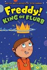 Freddy! King of Flurb