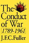 The Conduct Of War, 1789-1961: A Study of the Impact of the French, Industrial, and Russian Revolutions on War and its Conduct