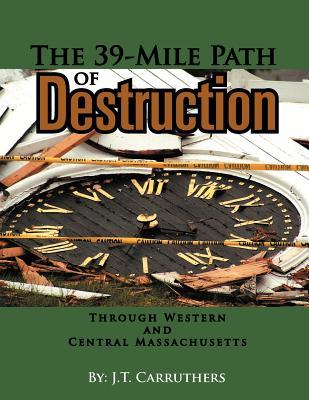 The 39-Mile Path of Destruction: Through Western and Central Massachusettes