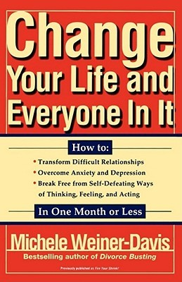 Change Your Life and Everyone In It