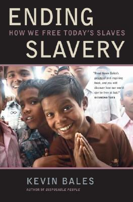 Ending Slavery by Kevin Bales