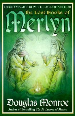 The Lost Books of Merlyn: Druid Magic from the Age of Arthur