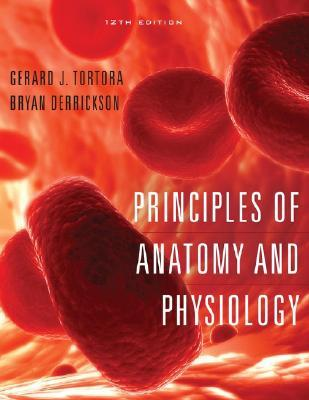 Principles of Anatomy and Physiology [With A Brief Atlas of t... by Gerard J. Tortora