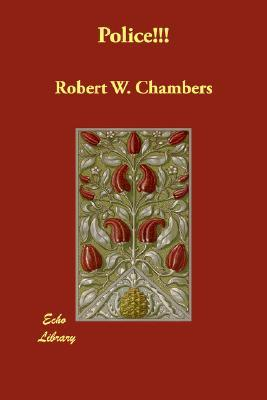 Police!!! by Robert W. Chambers