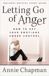 Letting Go of Anger: How to Get Your Emotions Under Control