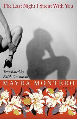 The Last Night I Spent With You by Mayra Montero