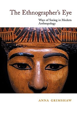 The Ethnographer's Eye: Ways of Seeing in Anthropology