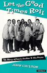 Let the Good Times Roll: The Story of Louis Jordan and His Music
