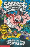 Captain Underpants and the Wrath of the Wicked Wedgie Woman by Dav Pilkey