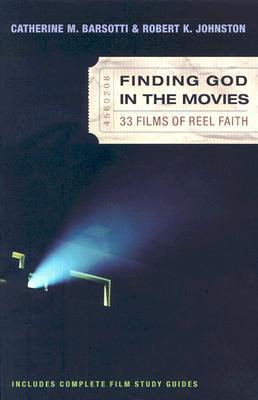 Finding God in the Movies by Catherine M. Barsotti