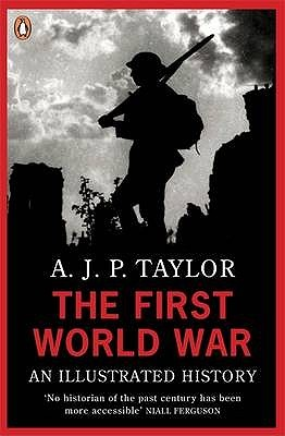 The First World War by A.J.P. Taylor